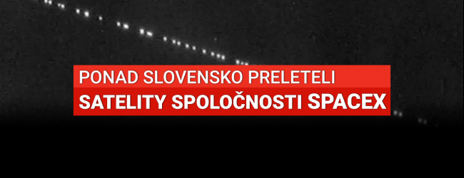 VIDEO: Ponad Slovensko v noci preleteli satelity Starlink